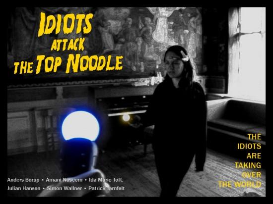 Idiots attack